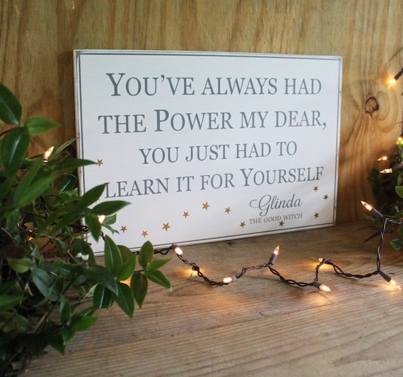 Glinda Quote Youve Always Had The Power My Dear Wood Etsy
