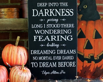 Halloween Sign, Deep into the Darkness, Edgar Allan Poe Quote, Halloween Decor, Saying Sign, Handcrafted, Poe Sign, cws