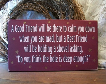 Good Friend and a Best Friend Wood Sign Funny Saying Wall Decor