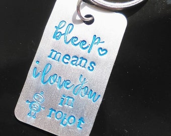 Bleep Means I love You In Robot - Hand Stamped Keychain - Robot Keyring - For him  - Fathers Day - Geek Gift - Personalise - Personalize