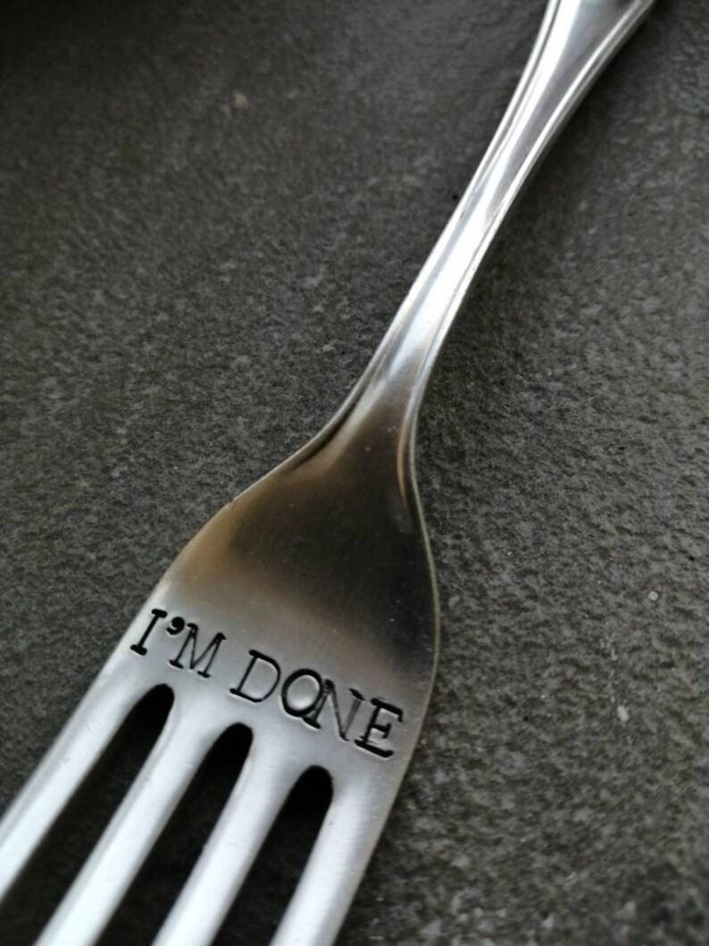 I'm Done Fork  Hand Stamped Fork  Large Vintage Fork  image 0