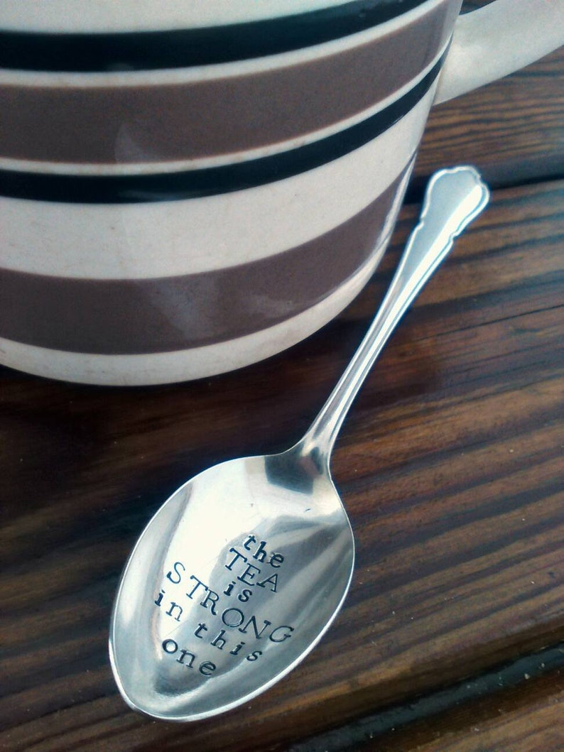 The Tea Is Strong In This One Spoon  Hand Stamped Vintage image 0