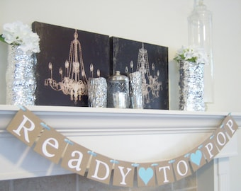 Ready to Pop banner,garlands,baby shower sign, baby shower, sign, baby shower decorations, nursery decoration, baby room , photo prop
