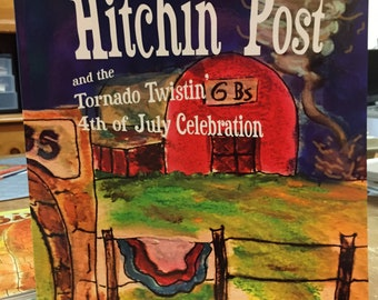 Hitchin' Post and the Tornado Twistin 4th of July Celebration Children's Book second in the Hitchin Post Series | Julie Barker, Author