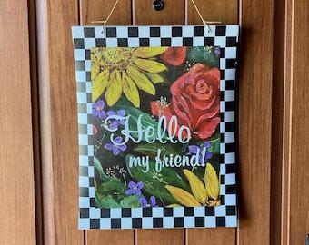 Hello My Friend Canvas Art Door Hanger | Roses and Sunflowers Door Hanger | Black and White Border Door Hanger | Carolyn Altman Art