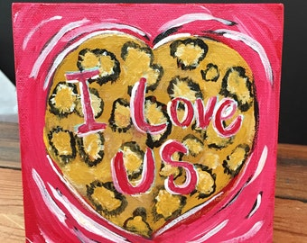 "I Love Us Valentine | Valentine Heart Painting on 6""x6"" Canvas - One of a Kind Leopard Heart Valentine Greeting Card"