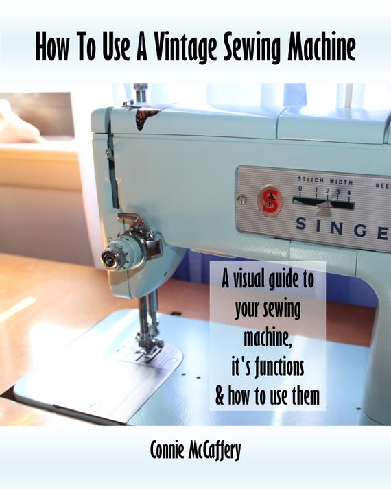 how to use a vintage sewing machine ebook rh etsy com Brother Sewing Machine User Manual Mini Sewing Machine Manual