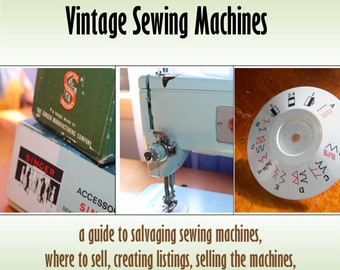 How To Make Money With Vintage Sewing Machines- eBook
