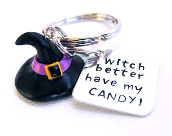 Witch Better Have My Candy Keychain - Halloween Keychain - Witch Hat - Metal Stamping - polymer clay  - Candy Keychain