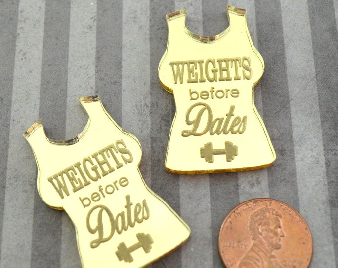 WEIGHTS BEFORE DATES - Gold Mirror Cabs - Cabochons - flat back - Laser Cut Acrylic