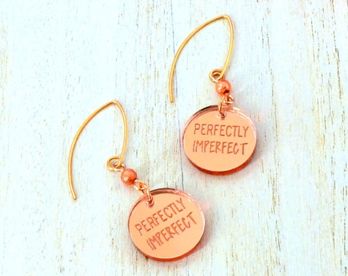 PERFECTLY IMPERFECT - Rose Gold - Laser Cut Acrylic Charm - Engraved Earrings