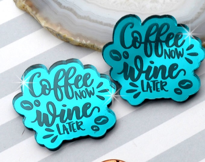Coffee Now Wine Later Cabs - Teal Mirror Laser Cut Acrylic - Set of 2