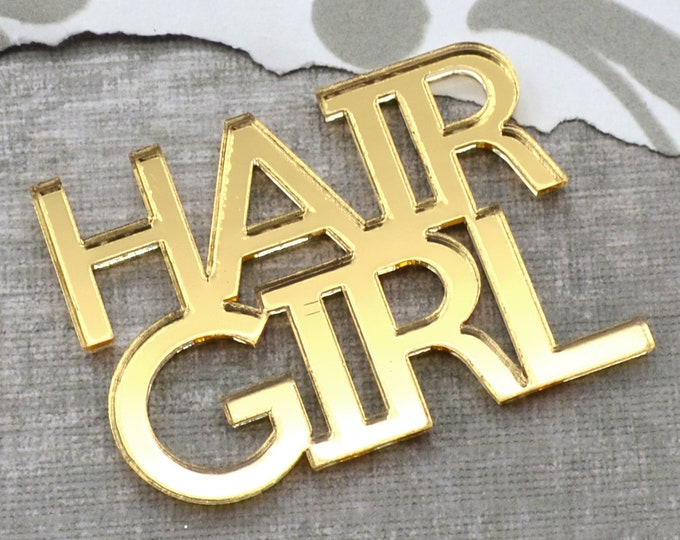 HAIR GIRL - Flat Back Word Cabochon - Gold Mirror Laser Cut Acrylic