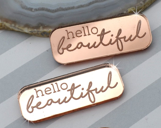 HELLO BEAUTIFUL - Rose Gold Mirror Laser Cut Acrylic Cabs - Set of 2 Flatback Cabochons