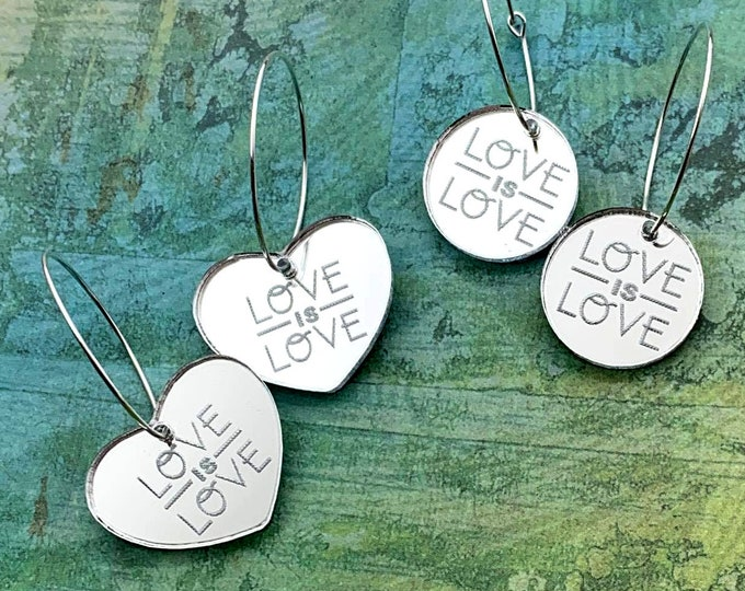LOVE is LOVE - Laser Cut Acrylic Hoop Earrings - Activist - 100 Percent of Proceeds go to the LGBT Bar - Heart or Circle