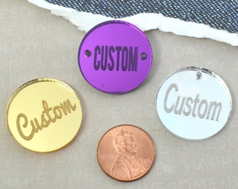 ENGRAVED CUSTOM DISCS - Cabochon - Charm- Pendant - Laser Cut Acrylic - You Choose The Font, Word, and Color