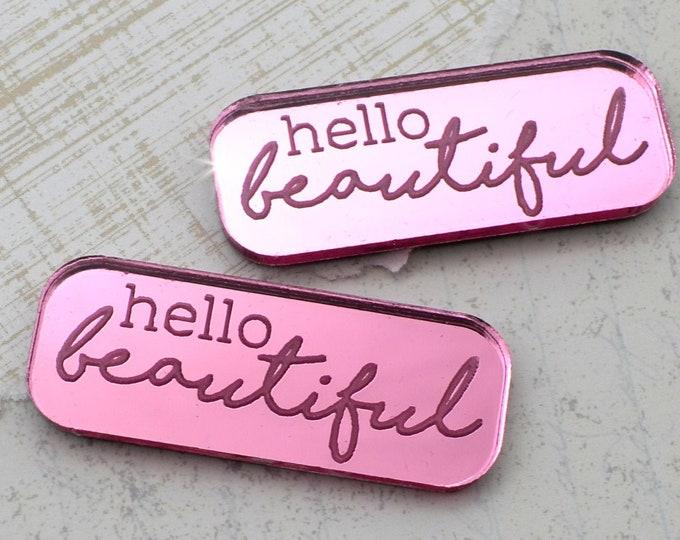 HELLO BEAUTIFUL - Pink Mirror Laser Cut Acrylic Cabs - Set of 2 Flatback Cabochons