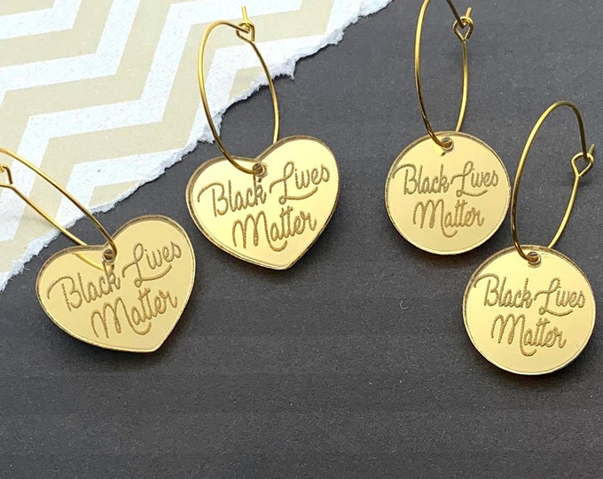BLACK LIVES MATTER - Laser Cut Acrylic Hoops - Activist - 100 percent of proceeds to go to Change.org - Circle or Heart