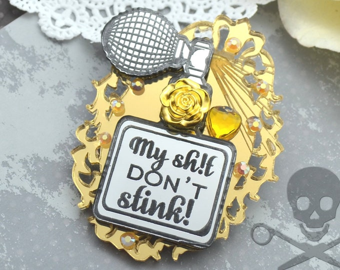 My Sh!t Don't Stink Brooch- Gold Colored Cameo - Mature