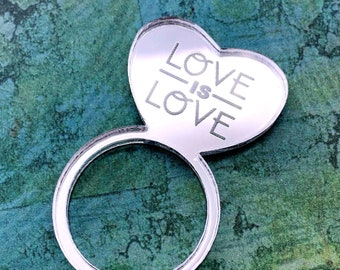 LOVE is LOVE - Laser Cut Acrylic Ring - Activist - 100 Percent of Proceeds go to the LGBT Bar
