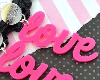 Love It Drop Dangles - Laser Cut Acrylic Earrings
