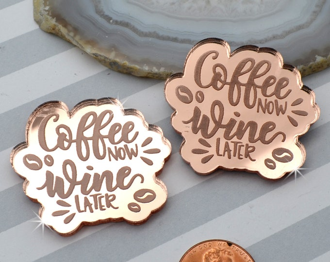Coffee Now Wine Later Cabs - Rose Gold Mirror Laser Cut Acrylic - Set of 2