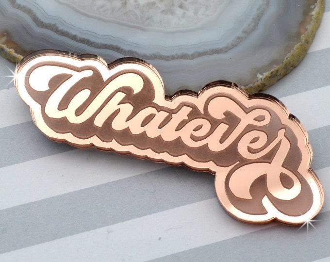 WHATEVER - Rose Gold Mirror Laser Cut Acrylic Cab - Word Flatback Cabochon