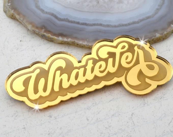WHATEVER - Gold Mirror Laser Cut Acrylic Cab - Word Flatback Cabochon