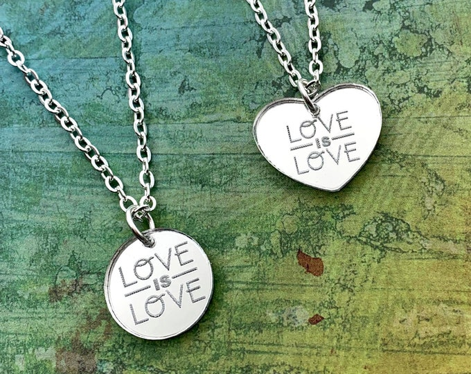 LOVE is LOVE - Laser Cut Acrylic Charm Necklace - Activist - 100 Percent of Proceeds go to the LGBT Bar - Heart or Circle
