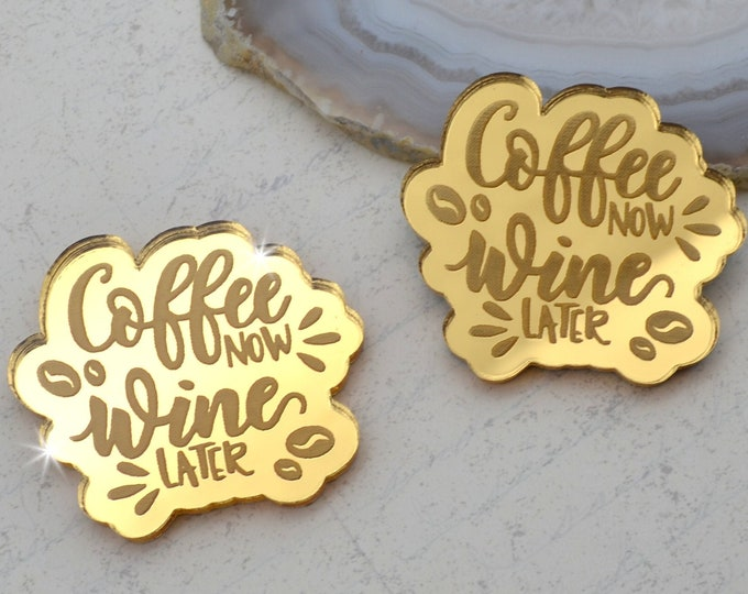 Coffee Now Wine Later Cabs - Gold Mirror Laser Cut Acrylic - Set of 2