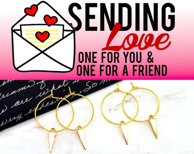 GOLD SPIKE HOOPS  - 2 Pairs of Hoop Earrings - Sending Love - One ships to you and one ships to a friend