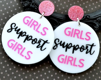 Girls Support Girls - Laser Cut Acrylic Dangle Earrings
