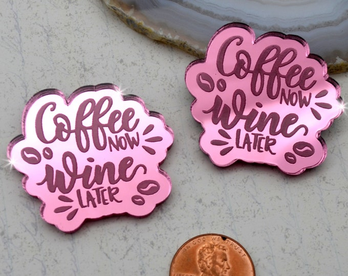 Coffee Now Wine Later Cabs - Pink Mirror Laser Cut Acrylic - Set of 2