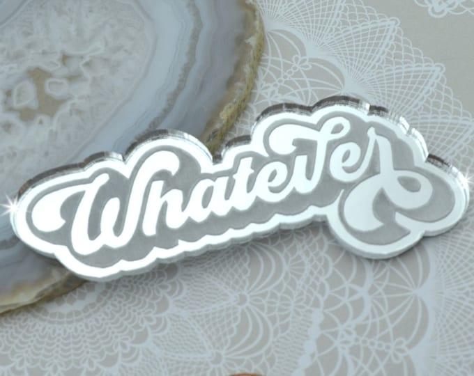 WHATEVER - Silver Mirror Laser Cut Acrylic Cab - Word Flatback Cabochon