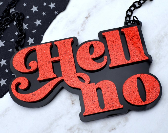 HELL NO - Laser Cut Acrylic Necklace in Red Glitter and Black