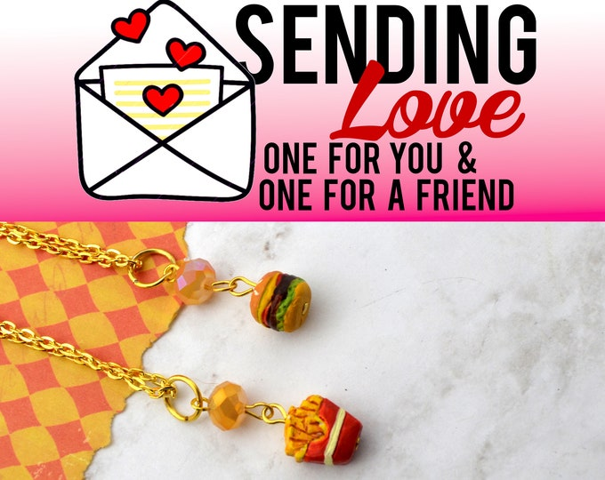 BURGER AND FRIES - 2 Necklace Set - Sending Love - One ships to you and one ships to a friend