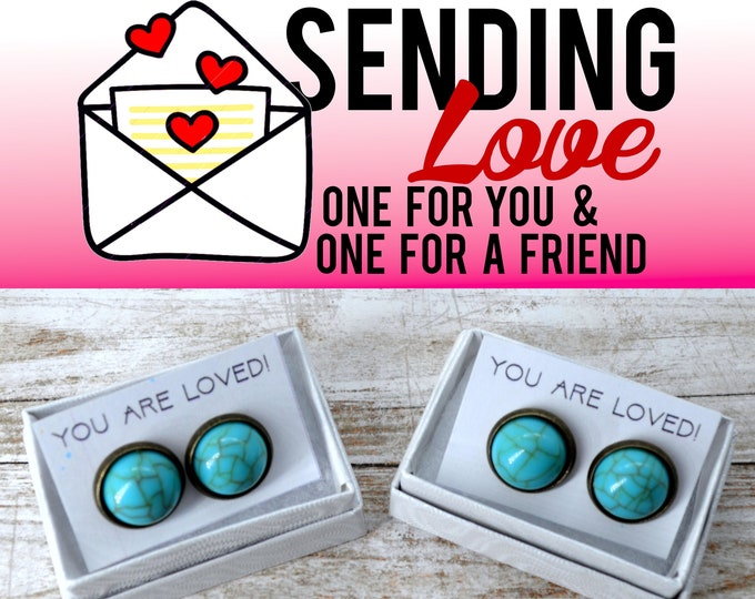TURQUOISE STUDS  - 2 Sets of Stud Earrings - Sending Love - One ships to you and one ships to a friend