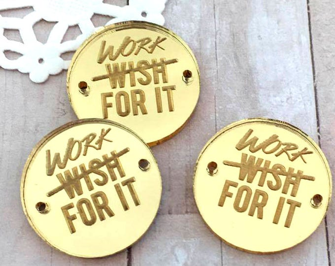 WORK FOR IT- Circle Disc Charms-  Shiny Gold Mirror Laser Cut Acrylic
