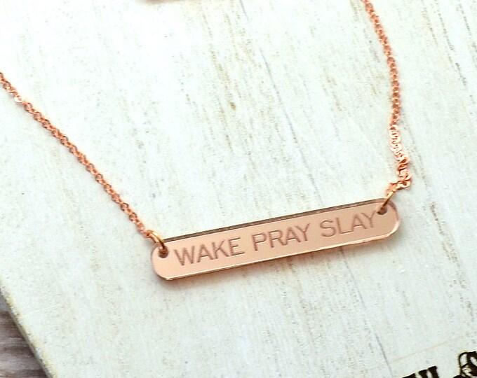 WAKE PRAY SLAY - Laser Cut Acrylic Charm - Engraved Necklace