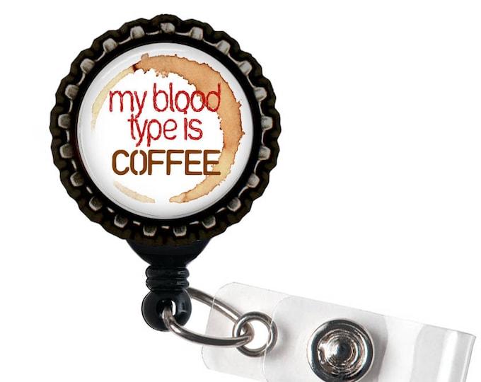 Blood Type: Coffee - Black Retractable Badge Reel Id Holder