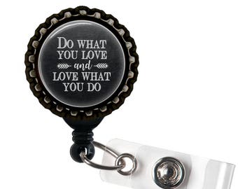 Do What You Love and Love What You Do - Black Retractable Badge Reel ID Holder