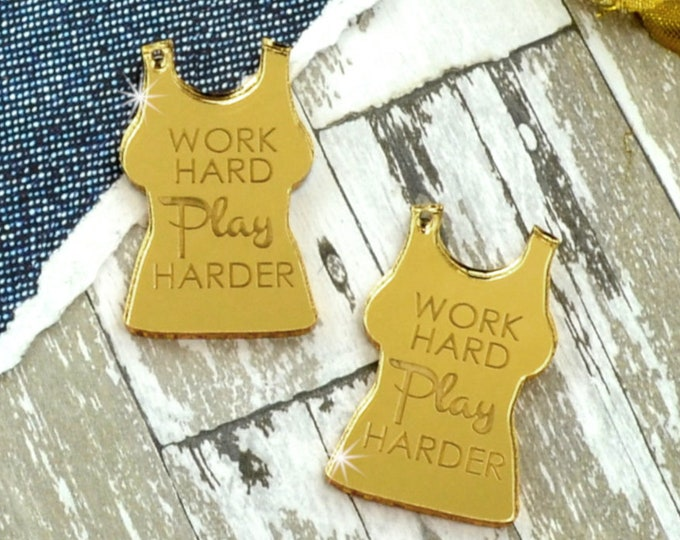 Work Hard Play Harder - Gold Mirror Charms - Charms - flat back - Laser Cut Acrylic