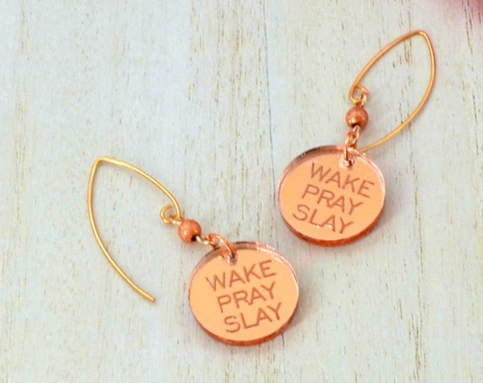WAKE PRAY SLAY - Rose Gold - Laser Cut Acrylic Charm - Engraved Earrings