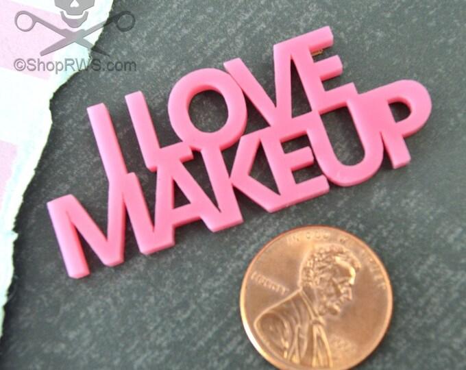 I Love Makeup-Script WORD CAB in Bubblegum Pink Laser Cut Acrylic