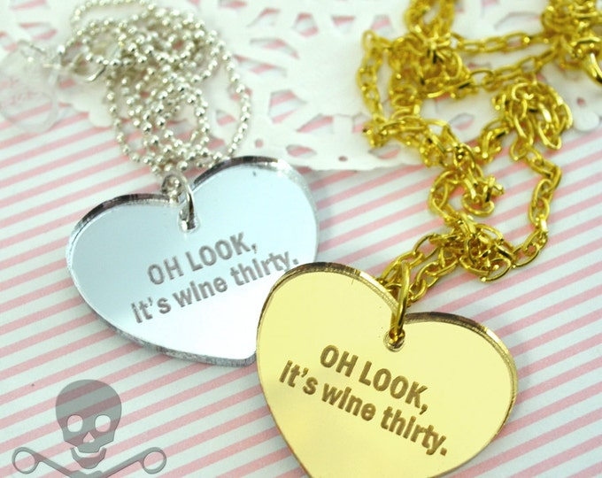 OH LOOK It's Wine Thirty - Your Choice Gold or Silver- Laser Cut Acrylic Charm- Engraved Necklace