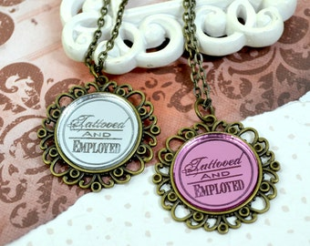 Engraved Tattooed and Employed - Round Cameo Silver or Pink Glass Cabochon Necklace