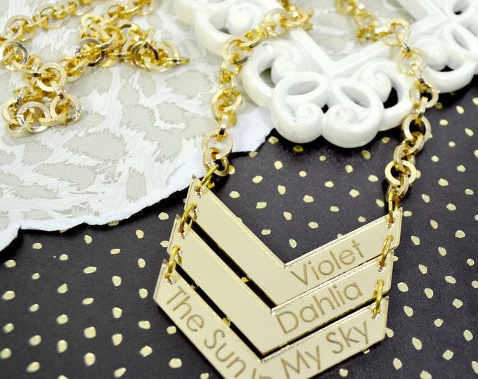 CUSTOMIZABLE CHEVRON BLING - Choose your text- Golden Mirror Laser Cut Acrylic Necklace