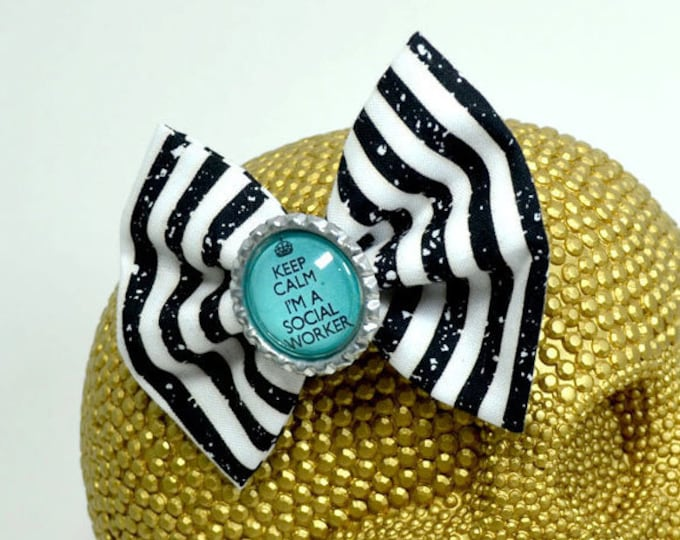 KEEP CALM I'm a SOCIAL Worker - Round Glass Dome cabochon on black and white striped fabric Hair Bow on Alligator Clip