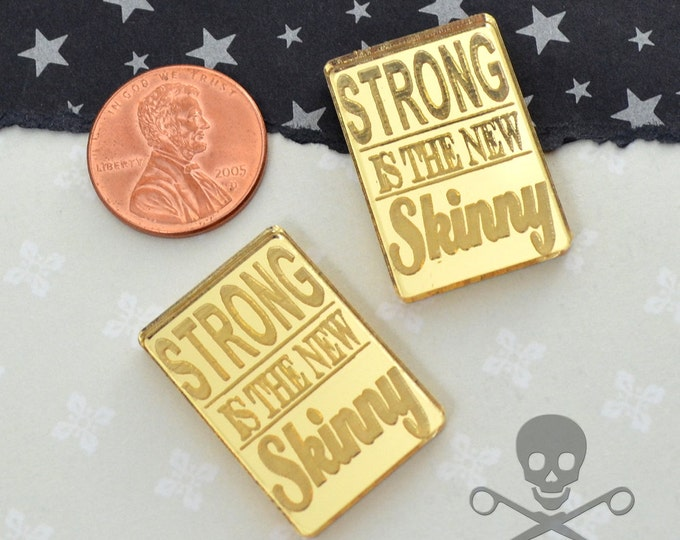 Strong is the New Skinny - GOLD MIRROR CABS - Cabochons - flat back - Laser Cut Acrylic