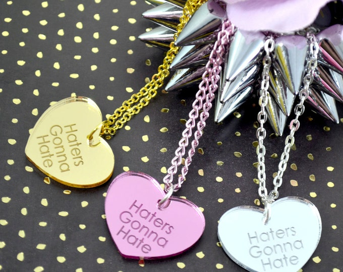 Haters Gonna Hate - Silver-Pink-Golden Laser Cut Acrylic Charm- Engraved Necklace